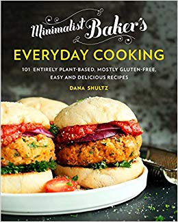Minimalist Bakers' Everyday Cooking: 101 Entirely Plant-Based, Mostly Gluten-Free, Easy and Delicious Recipes